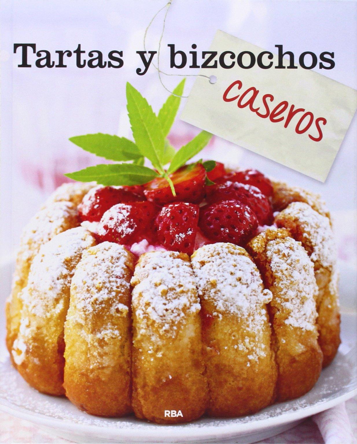 Tartas y bizcochos caseros (Spanish) Hardcover – 2013