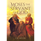 Moses The Servant of God