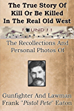 The True Story Of Kill Or Be Killed In The Real Old West