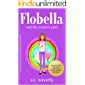 Flobella and the Creative Path: A modern fairy tale about an empowered creatress (Flobella's Adventures in the Creative Idea Dimension (Idealand) Book 1)