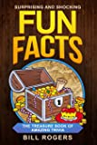 Surprising and Shocking Fun Facts:: The Treasure Book of Amazing Trivia (Trivia Books, Games and Quizzes) (Volume 1)