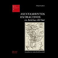 Asentamientos extractivos en América del Sur: Un urbanismo más allá de la ciudad (Estudios Universitarios de Arquitectura nº 31)