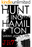 Hunting Hamilton: A JackRabbit7 Novel (JackRabbit7 Series Book 3)