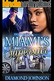 Miami's Superstar