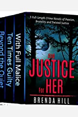 AND JUSTICE FOR HER: Set of 3 Full-Length Crime Stories of Passion, Brutality, and Twisted Justice Kindle Edition