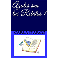 Azules son los Relatos 1 (Spanish Edition) book cover