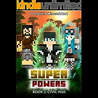 Superpowers: Book 2 - Civil War [An Unofficial Minecraft Book] (Crafty Tales 91)