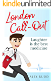 London Call-Out: Confessions Of A Doctor In The Capital (Doctor, Doctor! Book 1) (English Edition)