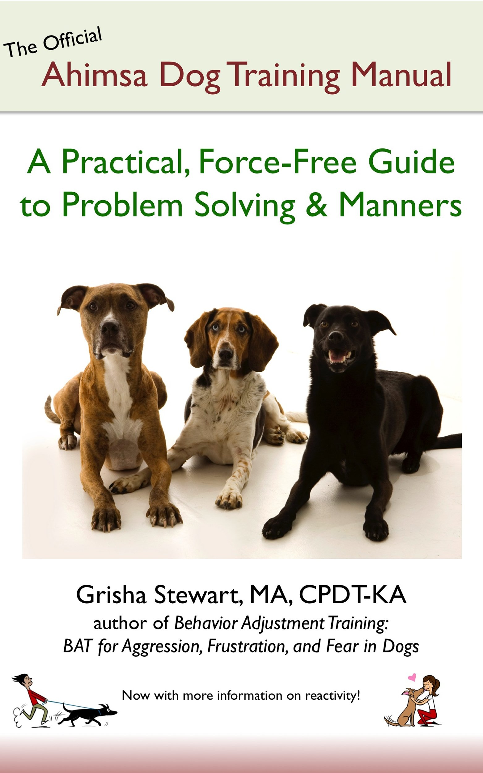 The Official Ahimsa Dog Training Manual  A Practical Force Free Guide To Problem Solving And Manners  English Edition