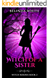 Witch of a Sister (Witch Reborn Book 2)