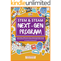 STEM & STEAM Next-Gen Program: Lesson Plans, STEM Career Focus, Engineering Design Process, Next Generation Science Standards, Strategies and Activities for K-5 Teachers (English Edition)
