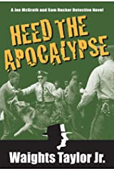 Heed the Apocalypse: A Joe McGrath and Sam Rucker Detective Novel Kindle Edition
