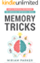 MEMORY TRICKS: EASY & PRACTICAL TECHNIQUES FOR IMPROVING RETENTION & RECALL