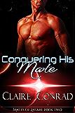 Conquering His Mate (Mates of Zatari Book 2)