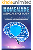 Homemade Medical Face Mask: The complete guide (with 20 tips and more useful) for a perfect mask and how to prevent…