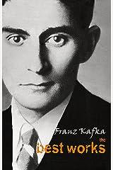 Franz Kafka: The Best Works Kindle Edition