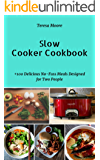 Slow Cooker Cookbook: +100 Delicious No-Fuss Meals Designed for Two People (Quick and Easy Natural Food Book 2)