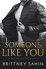 Someone Like You (Becoming Us Book 1) Kindle Edition