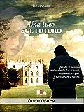 Una luce sul futuro