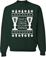i drink and i know thing game of thrones ugly christmas Sweater Unisex Sweatshirt