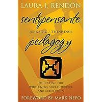 Sentipensante (Sensing/Thinking) Pedagogy: Educating for Wholeness, Social Justice...