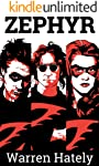 Zephyr Vol.1-3: Zephyr superhero series boxed set volumes 1 to 3 (English Edition)