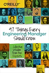 97 Things Every Engineering Manager Should Know: Collective Wisdom from the Experts Paperback