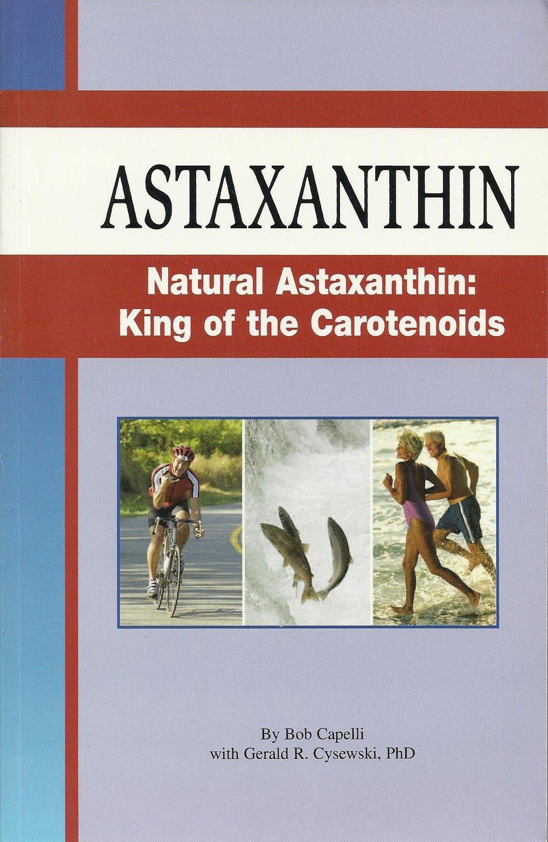 Read Online Astaxanthin (Natural Astaxanthin: King of the Carotenoids pdf epub