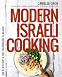 Modern Israeli Cooking: 100 New Recipes for Traditional Classics