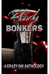 Bloody Bonkers: A Crazy Ink Anthology Kindle Edition