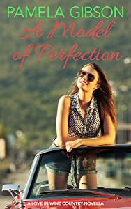 A Model of Perfection (Love in Wine Country Novella Book 2)