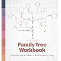 Family Tree Workbook: 30+ Step-by-Step Worksheets to Build Your Family History