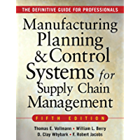 MANUFACTURING PLANNING AND CONTROL SYSTEMS FOR SUPPLY CHAIN MANAGEMENT: The Definitive Guide for Professionals (English Edition)