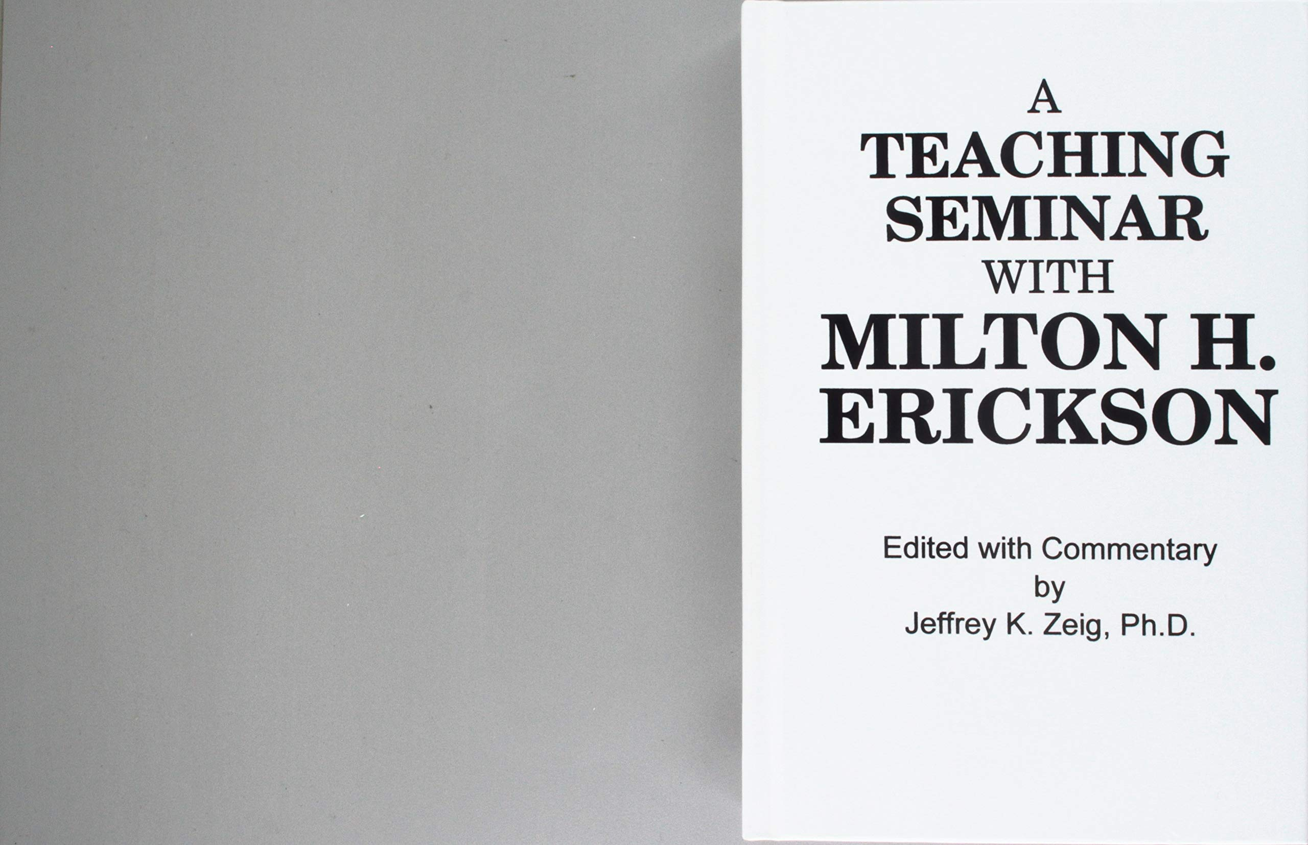 Teaching Seminar With Milton H. Erickson