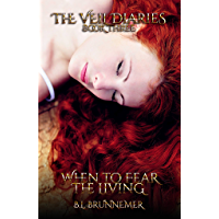 When To Fear The Living (The Veil Diaries Book 3) (English Edition)
