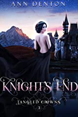 Knight's End: A Reverse Harem Fantasy (Tangled Crowns Book 3) Kindle Edition