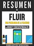 """Resumen De """"Fluir: Una Psicología De La Felicidad - De Mihaly Csikszentmihalyi"""" (Spanish Edition)"""