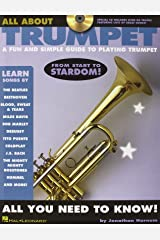 All About Trumpet: A Fun and Simple Guide to Playing Trumpet Paperback