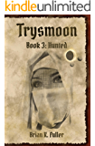 Trysmoon Book 3: Hunted (The Trysmoon Saga) (English Edition)