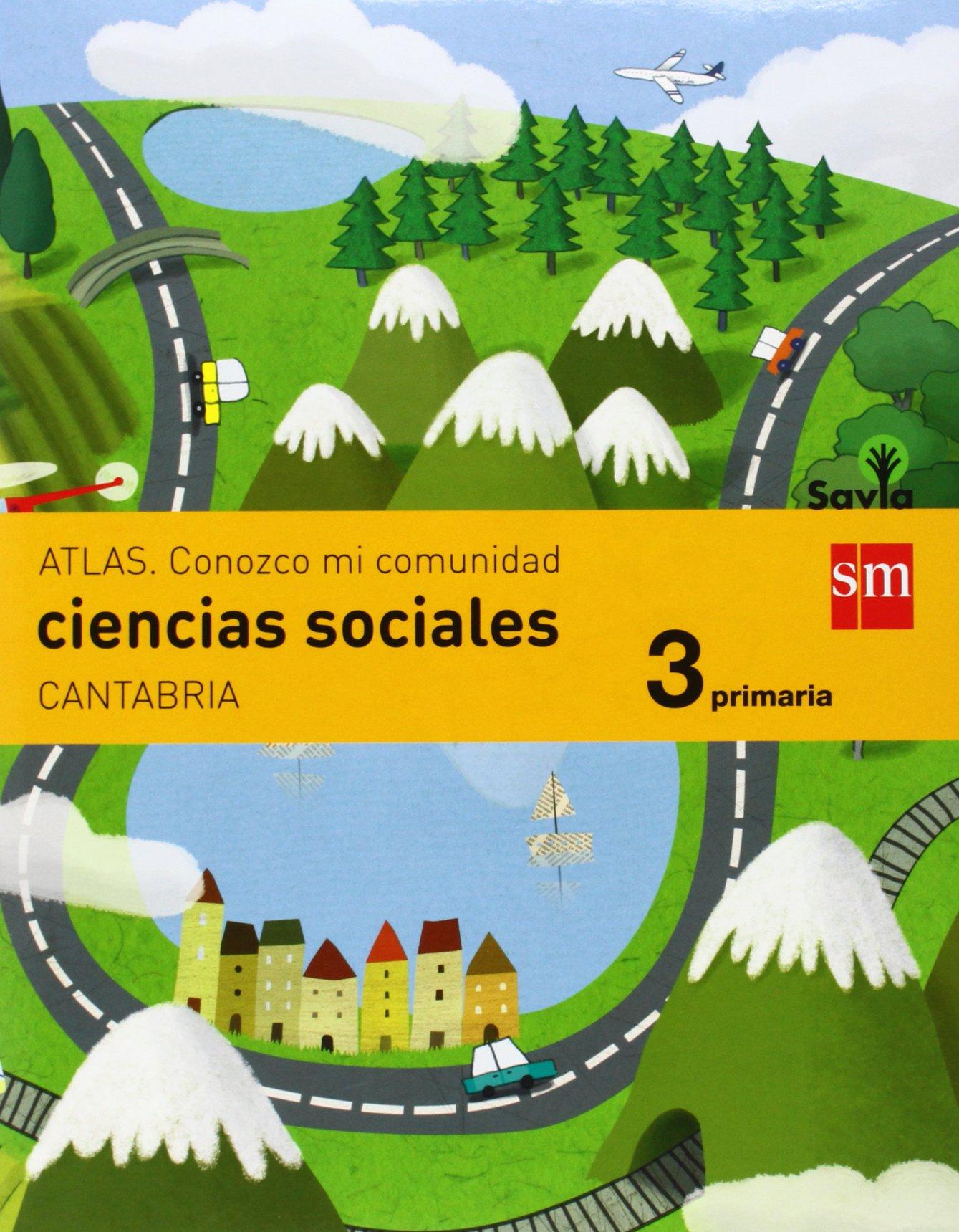Ciencias sociales. 3 Primaria. Savia. Cantabria ...