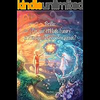 Brilla: ¿Por qué el Hada Luna y el Príncipe Sol no viven juntos?: Una historia de ficción excepcional que explica el divorcio y la separación a los niños.