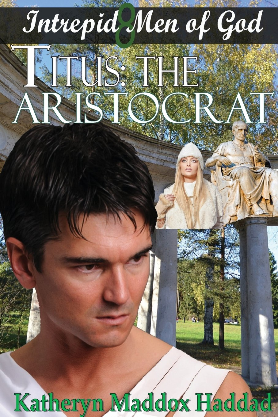 Titus: The Aristocrat (Intrepid Men of God) by Northern Lights Publishing House