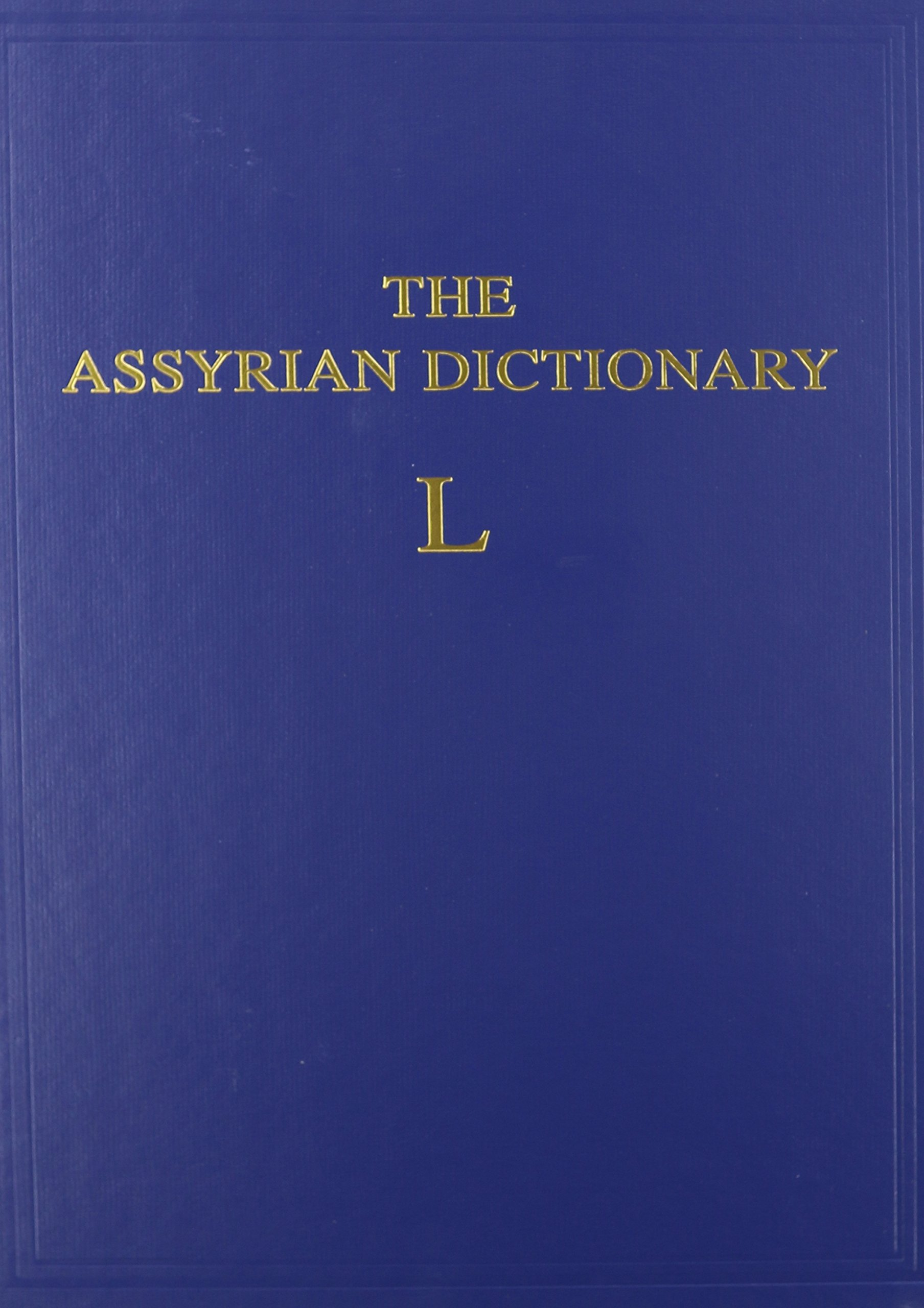 Assyrian Dictionary of the Oriental Institute of the University of Chicago, Volume 9, L