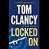 Locked On (A Jack Ryan Novel Book 12)