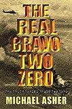 "The Real ""Bravo Two Zero"": The Truth Behind ""Bravo Two Zero"""