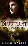 Bloodlust (Blood Destiny Book 5) (English Edition)