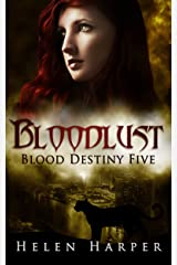 Bloodlust (Blood Destiny Book 5) Kindle Edition
