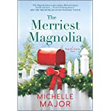 The Merriest Magnolia: A Christmas Romance (The Magnolia Sisters Book 2)