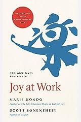 Joy at Work: Organizing Your Professional Life Kindle Edition