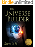 The Universe Builder and the Putty: epic fantasy / scifi adventure (The Universe Builders Book 1)